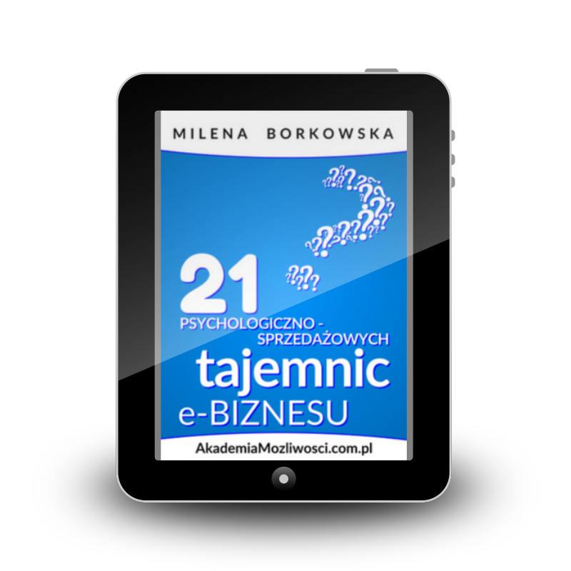 """E-booki biznes-owe """"21 psychologiczno-sprzedażowych tajemnic e-biznesu"""" Milena Borkowska"""