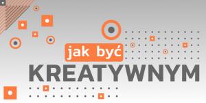 Read more about the article Skąd czerpać kreatywne inspiracje?