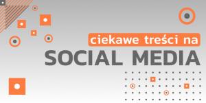 Read more about the article Jak tworzyć ciekawe treści nasocial media?